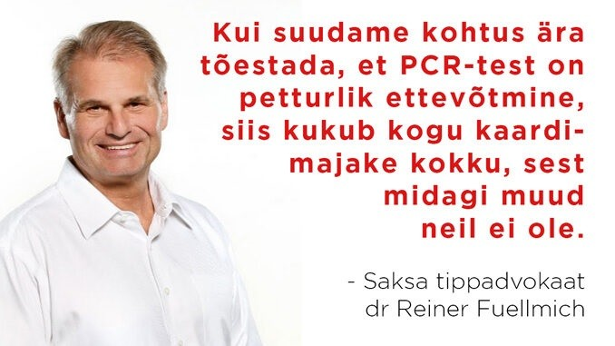 VIDEO: Saksa tippadvokaat dr Reiner Fuellmich: PCR-test on petturlik ettevõtmine