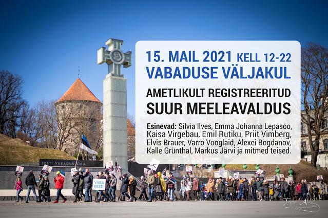 Täna 15. mail toimub Vabaduse väljakul suur registreeritud meeleavaldus kell 12.00